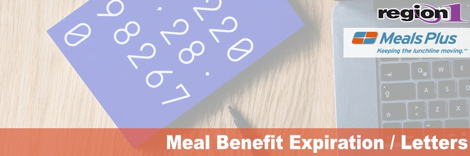 Meal Benefit Expiration / Letters