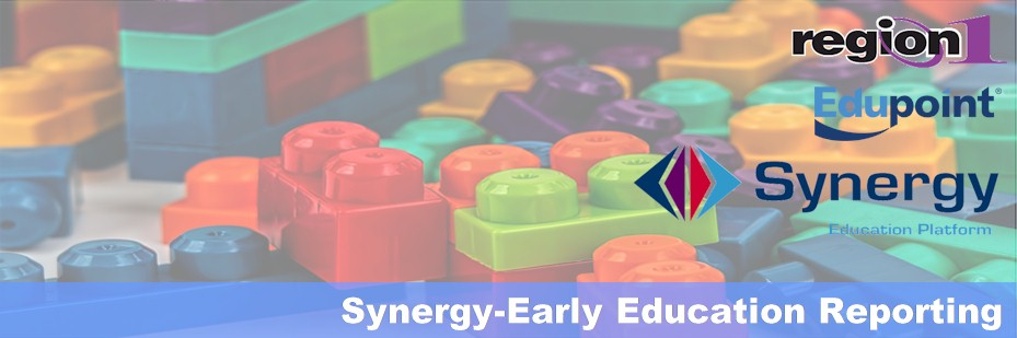 SYNERGY and Early Education Reporting