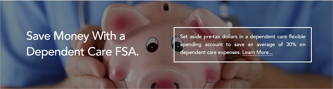 Save Money With a Dependent Care FSA