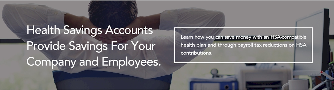 Health Savings Accounts Provide Savings For Your Company and Employees